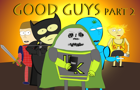Good Guys Part II