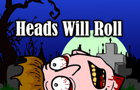 Heads Will Roll V1
