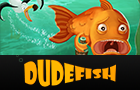 Dudefish Episode 1