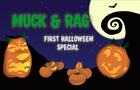 Muck and Rag Halloween Sp