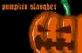 Pumpkin slaughter