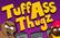 Tuff Ass Thugz