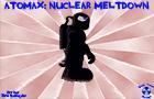 Atomax: Nuclear Meltdown