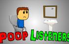 Poop Listeners