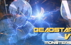 """Deadstar"" VI - Monsters"