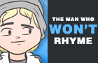 The Man Who Won't Rhyme