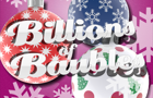 Billions Of Baubles