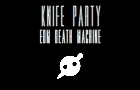 Knife Party: EDM Death Ma