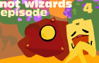 NotWizards Ep4