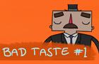 Bad Taste #1