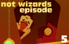NotWizards Ep5