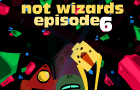 NotWizards Ep6