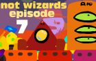 NotWizards Ep7
