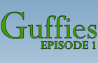 Guffies episode 1