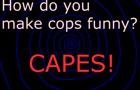 Cops Aren't Funny