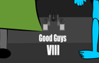 Good Guys Part 8