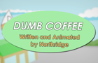 Dumb Coffee