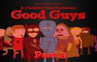 Good Guys Part 9