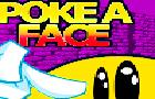 Poke a face
