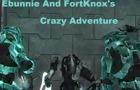 Eb & Fortknox's Adventure