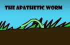 The Apathetic Worm