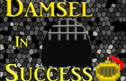 Damsel In Success