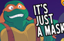 TMNT - It's Just a Mask