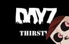 DayZ Thirsty