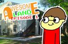 Awesome Land (Episode 1)