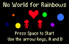 No World for Rainbows