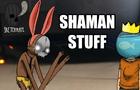 Shaman Stuff