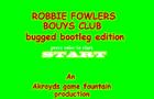 Robbie Fowlers Bouys Club