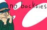 no backsies