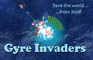 Gyre Invaders