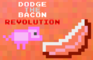 DodgeTheBacon Revolution