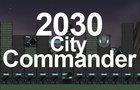 2030: City Commander