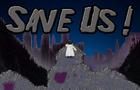 Save Us!