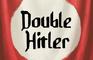 Double Hitler