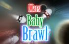 Mars Baby Brawl