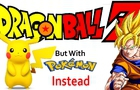 Dragon Ball Z w/ Pokemon