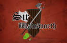 Sir Wadsworth - Episode I