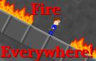 Fire Everywhere