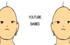 Youtube Babies