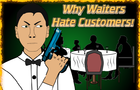 Why Waiters H8 Customers!