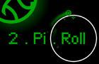2.Pi.Roll