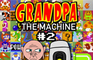 Grandpa VS the Machine 2