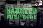 Haunted Minigolf