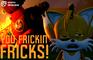 You Frickin Fricks!