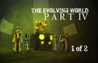 The Evolving World Part 4