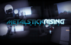 Metal Stick Rising
